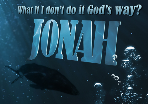 Jonah - What if I don't do it God's way?